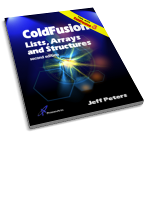 ColdFusion Lists, Arrays, and Structures (2d Ed)